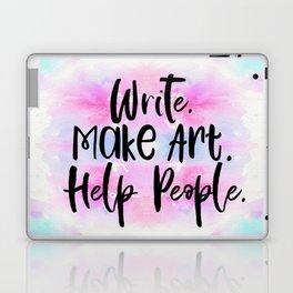 Write. Make Art. Help People. #lifegoals Laptop & iPad Skin