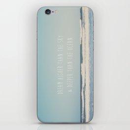 dream higher than the sky & deeper than the ocean ... iPhone Skin