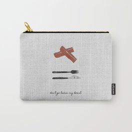 Don't Go Bacon My Heart Carry-All Pouch