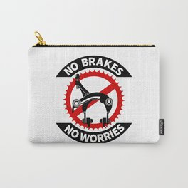 No Brakes No Worries Carry-All Pouch