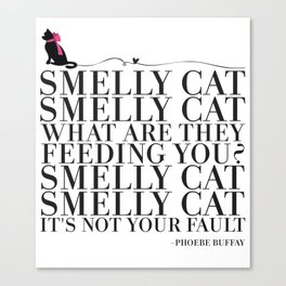 Smelly Cat Canvas Print