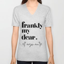 Frankly my dear (kill 'em with kindness)  Unisex V-Neck
