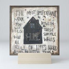 Home between these walls Mini Art Print