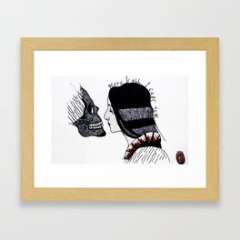 DEATH IS ALL I CARE TO BE Framed Art Print