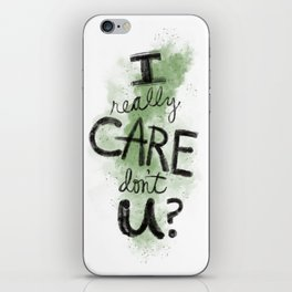 """I Really Care Don't You?"" color-army green iPhone Skin"