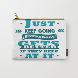 Just keep going. Everybody gets better if they keep at it.- Ted Williams Carry-All Pouch