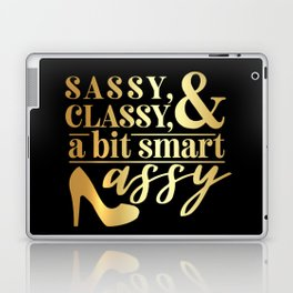 Sassy Classy And A Bit Smart Assy Laptop & iPad Skin