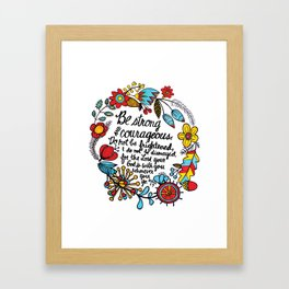 Be Strong and Courageous - Handlettered Calligraphy Floral Border Scripture Joshua 1:9 Framed Art Print