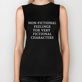 Non-Fictional Feelings for Very Fictional Characters - Inverted Biker Tank