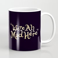 creepy Mugs featuring We're All Mad Here by greckler