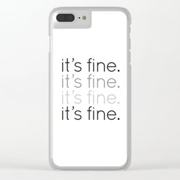it's fine. Clear iPhone Case