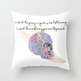 I Used to Pray a God Was Listening Throw Pillow