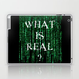 What is real? Laptop & iPad Skin