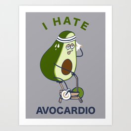 I Hate Avo cardio Art Print