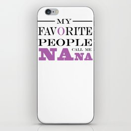Brisco Brands My Favorite People Call Nana iPhone Skin