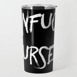 Unfuck yourself (inverse edition) Travel Mug