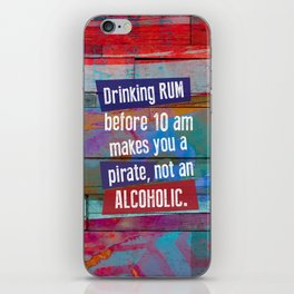 Drinking Rum Before 10 am iPhone Skin