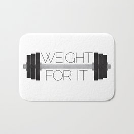 Weight For It Bath Mat