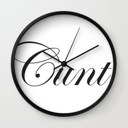 Sophisticated Ignorance - Cunt. Wall Clock