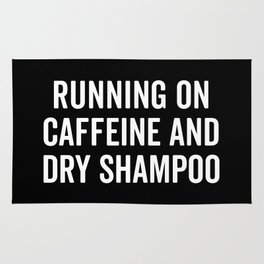 Caffeine And Dry Shampoo Funny Quote Rug