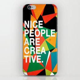 Nice People Are Creative iPhone Skin