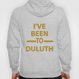 Ive Been to Duluth T-shirt from Scarebaby Design Hoody