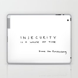Insecurity is a waste of time Laptop & iPad Skin