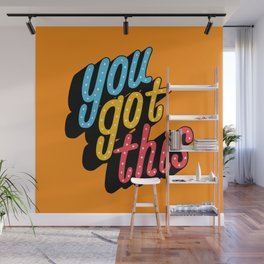 you got this x typography Wall Mural