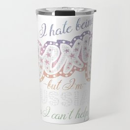 Hate being Sexy I'm Russian So I Can't Help It Travel Mug