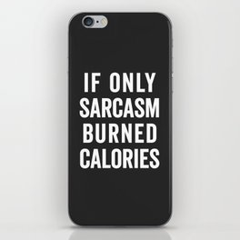 Sarcasm Burn Calories Funny Quote iPhone Skin