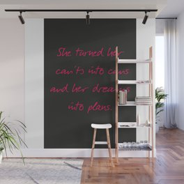 She turned her can'ts into cans, message to strong women. Inspiration typography, motivate, woman, Wall Mural