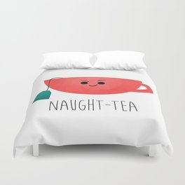 Naught-tea Duvet Cover