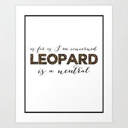 Leopard is a Neutral  Art Print