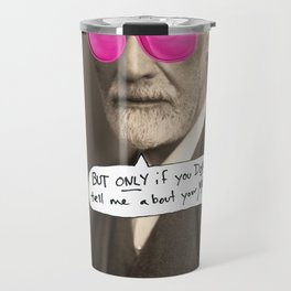 Sigmund Freud does not want to hear about your mother Travel Mug