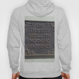 Nothing happened - historical sign Hoody