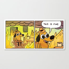 This is fine meme dog drinking coffee cup in a room on fire Canvas Print
