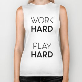 Work Hard / Play Hard Quote Biker Tank