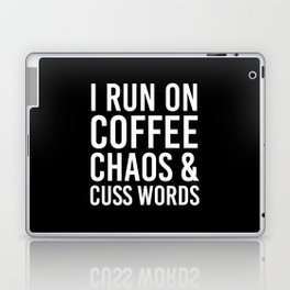 I Run On Coffee, Chaos & Cuss Words (Black & White) Laptop & iPad Skin
