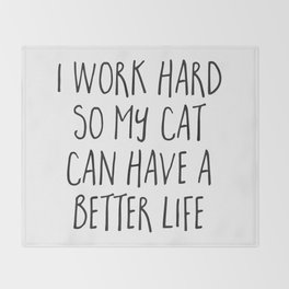 Cat Better Life Funny Quote Throw Blanket