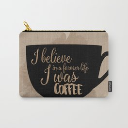 Gilmore Girls Inspired - I believe in a former life I was coffee Carry-All Pouch