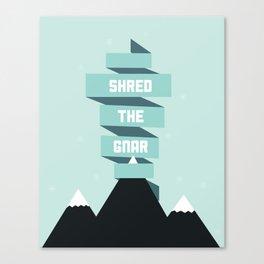 Shred the Gnar Canvas Print