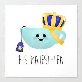 His Majest-tea Canvas Print