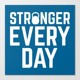 Stronger Every Day Gym Quote Canvas Print