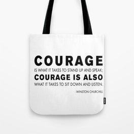 Courage quote - Winston Churchill Tote Bag