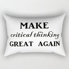 Make critical thinking great again Rectangular Pillow