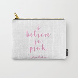 ,I Believe In Pink,Nursery Decor,Girls Room Decor,Gift For Her,Wall Art,Home Decor Carry-All Pouch