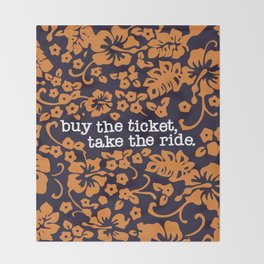 """""""buy the ticket, take the ride."""" - Hunter S. Thompson (Navy Blue) Throw Blanket"""