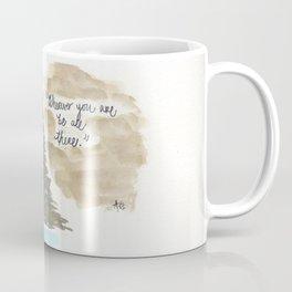 Wherever You Are Coffee Mug