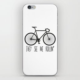 They See Me Rollin' Bicycle - Men's Fixie Fixed Gear Bike Cycling iPhone Skin