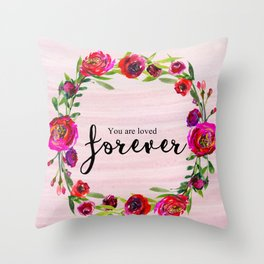 You are loved forever Throw Pillow